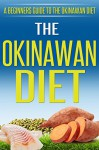 THE OKINAWAN DIET: A Beginners Guide to the Okinawan Diet - Karen O