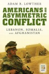 Americans and Asymmetric Conflict - Adam B. Lowther