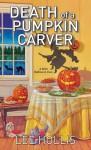 Death of a Pumpkin Carver (Hayley Powell Mystery) - Lee Hollis