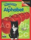 Start Exploring the Alphabet: Pre-K-Grade 1 [With CDROM] - Jodene Lynn Smith