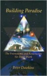 Building Paradise (Master Series) (Master Series) - Peter Dawkins