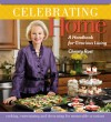 Celebrating Home: A Handbook for Gracious Living - Christy Rost