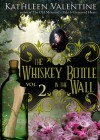 The Whiskey Bottle in the Wall: Volume 2 (Secrets of Marienstadt) - Kathleen Valentine