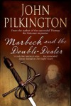 Marbeck and the Double Dealer (A Martin Marbeck Mystery) - John Pilkington