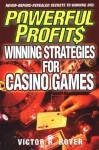 Powerful Profits: Winning Strategies for Casino Games: Winning Strategies for Casino Games - Victor Royer