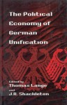 The Political Economy of German Unification - Thomas Lange