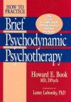 How to Practice Brief Psychodynamic Psychotherapy: The Core Conflictual Relationship Theme Mode - Howard E. Book