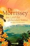 Im Land der glühenden Sonne: Die Australien-Saga (German Edition) - Di Morrissey, Katarina Ganslandt