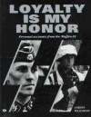 Loyalty Is My Honor - Gordon Williamson