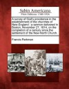 A Survey of God's Providence in the Establishment of the Churches of New-England: A Sermon Delivered in Boston, November 27, 1814, on the Completion of a Century Since the Settlement of the New-North Church. - Francis Parkman