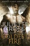 Coldest Fire - Juliette Cross
