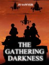 The Gathering Darkness (Carlie Simmons Post-Apocalyptic Thriller Book 4) - JT Sawyer, Emily Nemchick
