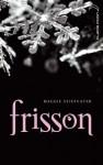 Frisson (Les loups de Mercy Falls, #1) - Maggie Stiefvater, Camille Croqueloup