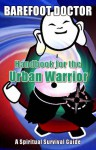 Handbook for the Urban Warrior: Spiritual Survival Guide - Stephen Russell