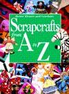 Scrapcrafts From A To Z - Carol Field Dahlstrom