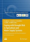 Coping with Drought Risk in Agriculture and Water Supply Systems: Drought Management and Policy Development in the Mediterranean [With CDROM] - Ana Iglesias, Francisco Cubillo, Donald A. Wilhite