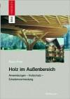 Holz Im Auaenbereich: Anwendungen, Holzschutz, Schadensvermeidung - Klaus Erler
