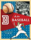 B Is for Baseball: Running the Bases from A to Z - Lisa McGuinness, David Habben
