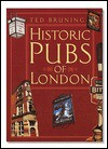 Historic Pubs of London - Ted Bruning, Eric Weller