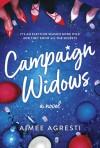 Campaign Widows - Aimee Agresti