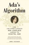 How Lord Byron's Daughter Ada Lovelace Launched the Digital Age Ada's Algorithm (Hardback) - Common - James Essinger