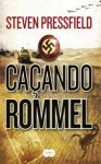 Caçando Rommel - Steven Pressfield, Arnaldo Allemand Branco