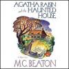 Agatha Raisin and the Haunted House - Donada Peters, M.C. Beaton