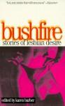 Bushfire: Stories of Lesbian Desire - Karen Barber