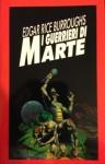 I guerrieri di Marte - Giampaolo Cossato, Sandro Sandrelli, Edgar Rice Burroughs
