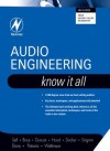 Audio Engineering: Know It All: Know It All - Douglas Self, Don Davis, John Watkinson, Ian Sinclair, John Hood, Ben Duncan, Richard Brice, Andrew Singmin, Eugene Patronis