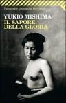 Il sapore della gloria - Yukio Mishima, Mario Teti