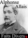 Faits Divers (annoté) - Alphonse Allais, Sylvaine Varlaz