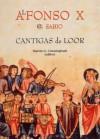 Alfonso X: El Sabio : Cantigas De Loor - Alfonso, Alfonso X. El Sabio, Martin G. Cunningham