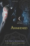 Awakened: A House of Night Novel - P. C. Cast, Kristin Cast