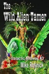 The Wild Alien Tamer - Mike Resnick