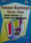Pedoman Membangun Server Linux untuk Sekolah dan Usaha Kecil Menengah - Onno W. Purbo