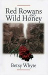 Red Rowans and Wild Honey - Betsy Whyte