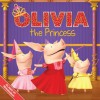 OLIVIA the Princess (Olivia TV Tie-in) - Shane L. Johnson
