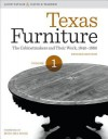 Texas Furniture, Volume One: The Cabinetmakers and Their Work, 1840-1880, Revised Edition - Lonn Taylor, David B. Warren, Ima Hogg