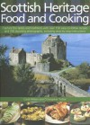 Scottish Heritage Food and Cooking: Capture the tastes and traditions with over 150 easy-to-follow recipes and 700 stunning photographs, including step-by-step instructions - Carol Wilson, Christopher Trotter, Craig Robertson