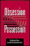 Obsession and Possession - Torkom Saraydarian