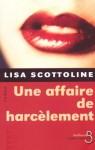 Une Affaire De Harcèlement - Lisa Scottoline