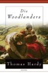 Die Woodlanders - Thomas Hardy, Ana Maria Brock