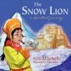 The Snow Lion: A Spiritual Journey - Ann Mitchell, Mano Sotelo