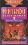 Nintendo Games Secrets, Volume 3 (Secret of the Game Series) - Rusel DeMaria, Zach Meston