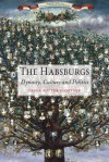 The Habsburgs: Dynasty, Culture and Politics - Paula Sutter Fichtner
