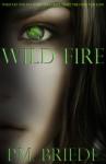 Wild Fire - P.M. Briede