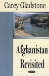 Afghanistan Revisited - Cary Gladstone