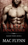 Stolen Innocence: Blood Thief #1 (Alpha Billionaire Vampire Romance) - Mac Flynn