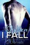 When I Fall - J. Daniels
